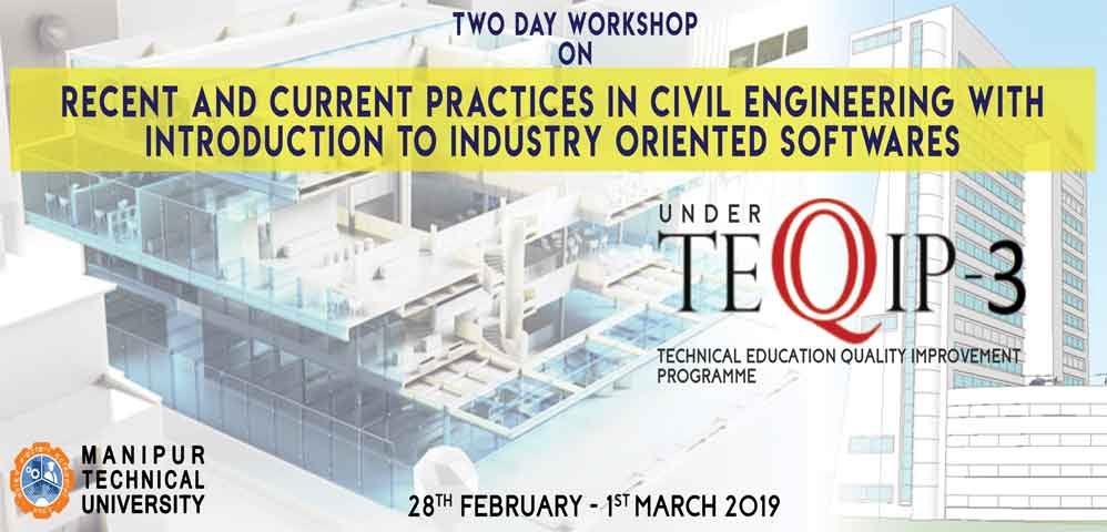 Two Days Workshop On Recent And Current Practices In Civil Engineering With Introduction To Industry Oriented Software Mtu